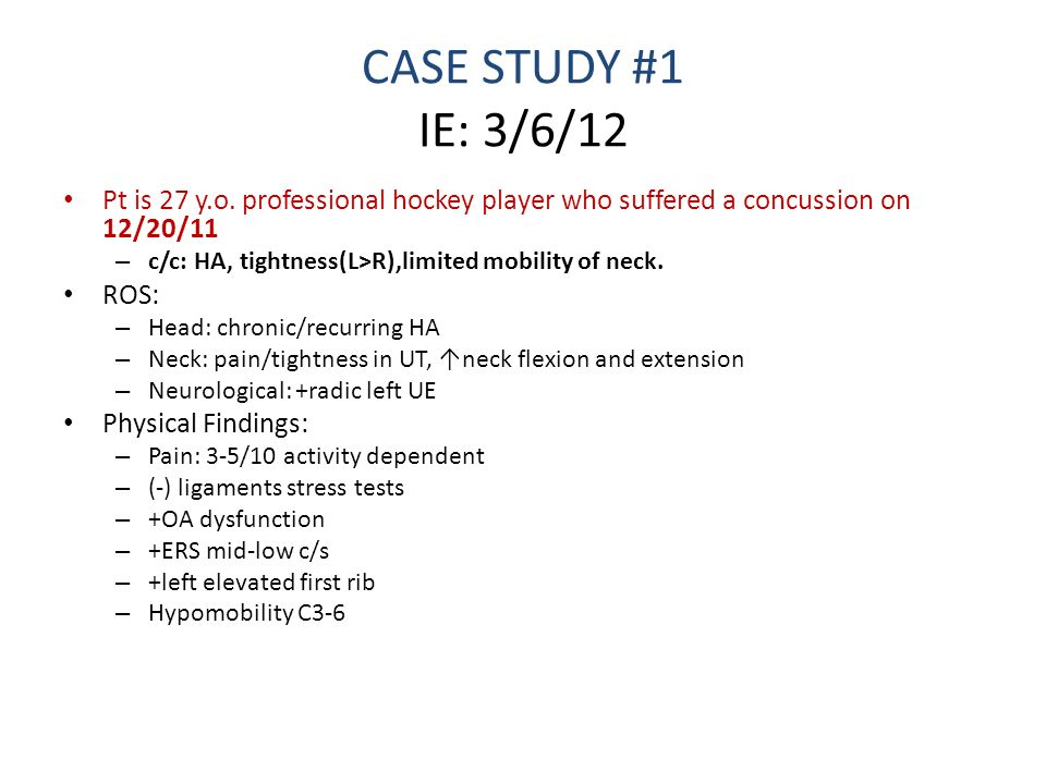 CASE STUDY #1 IE: 3/6/12 Pt is 27 y.o. professional hockey player who suffered a concussion on 12/20/11.