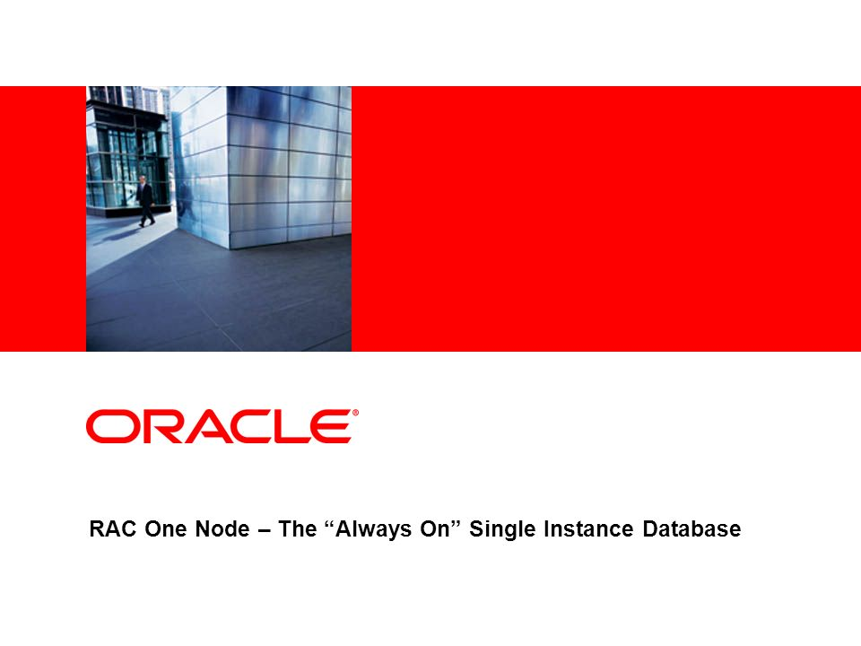 RAC One Node – The Always On Single Instance Database