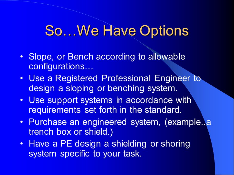 So…We Have Options Slope, or Bench according to allowable configurations…