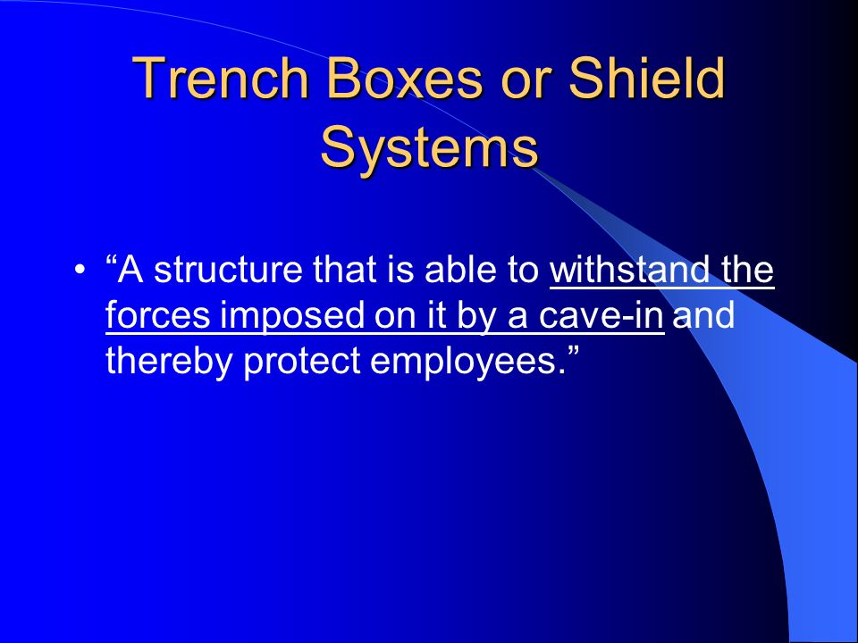 Trench Boxes or Shield Systems