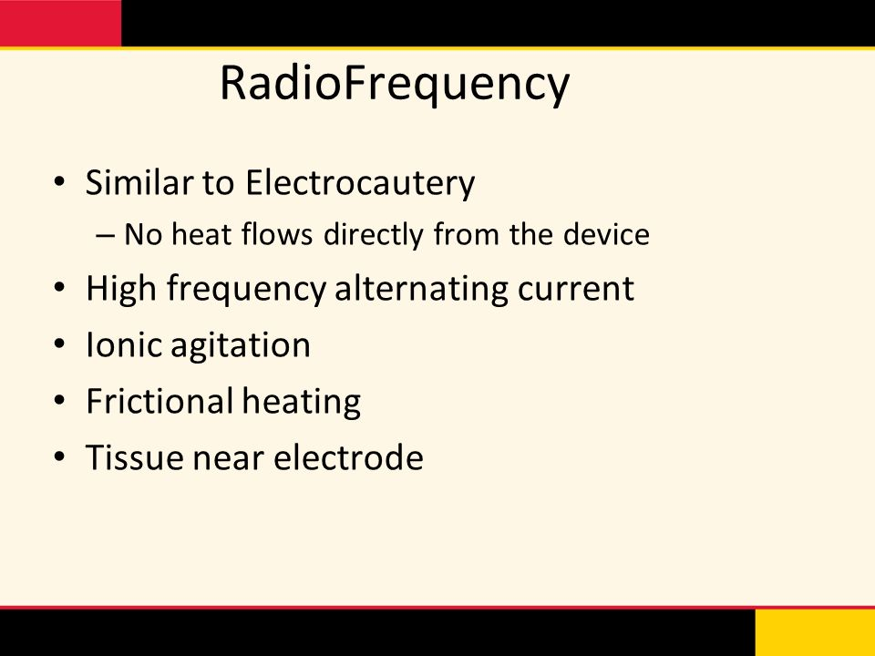 RadioFrequency Similar to Electrocautery