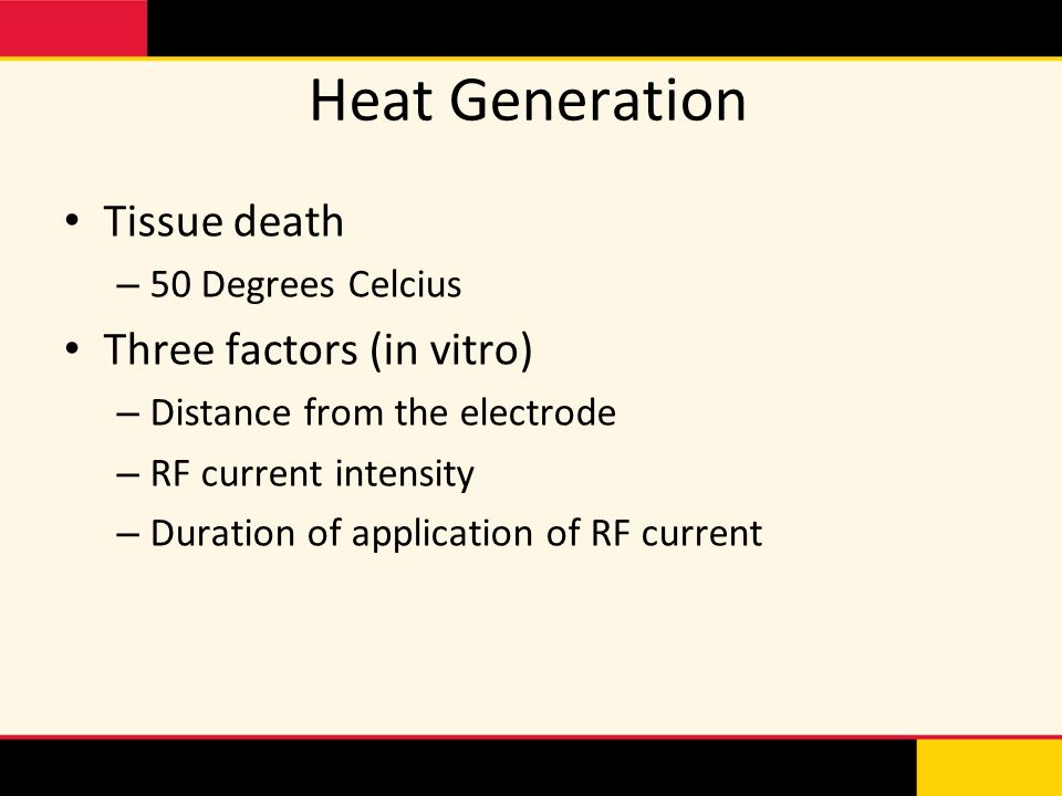 Heat Generation Tissue death Three factors (in vitro)