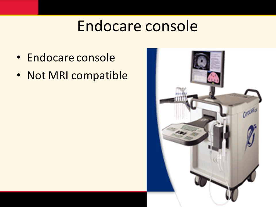 Endocare console Endocare console Not MRI compatible