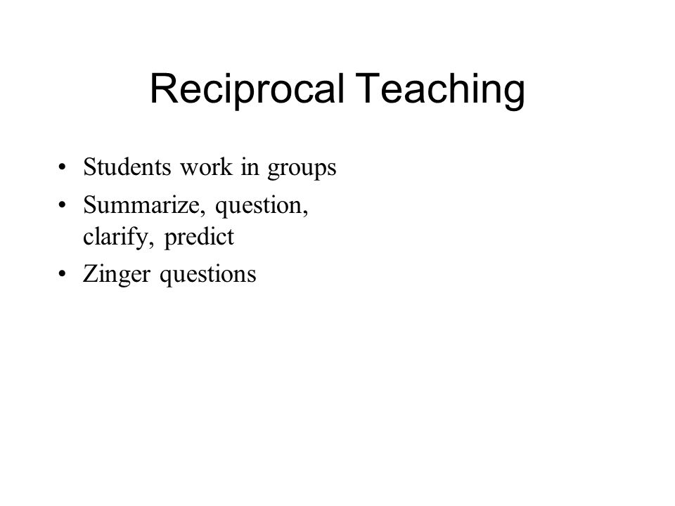 Reciprocal Teaching Students work in groups