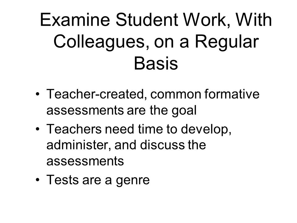 Examine Student Work, With Colleagues, on a Regular Basis