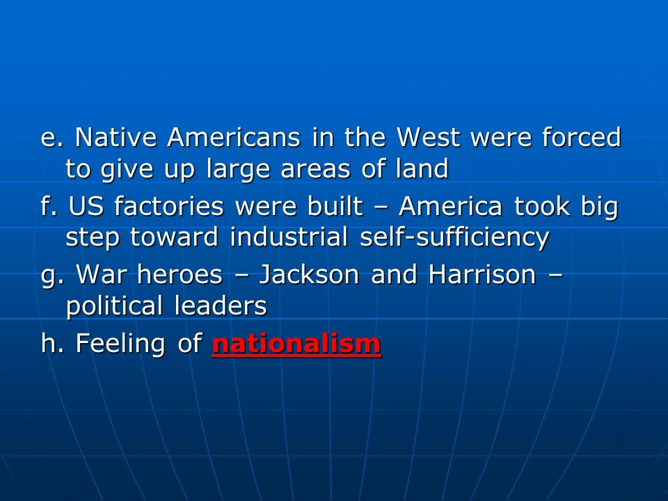 e. Native Americans in the West were forced to give up large areas of land
