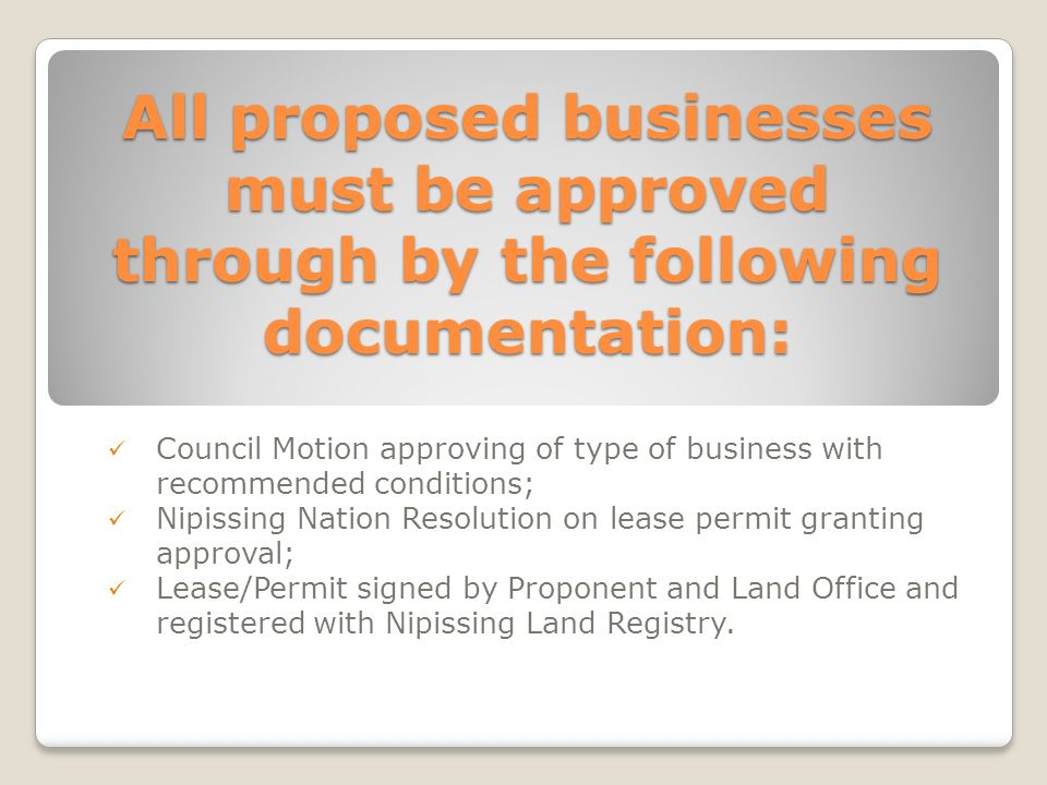 All proposed businesses must be approved through by the following documentation: