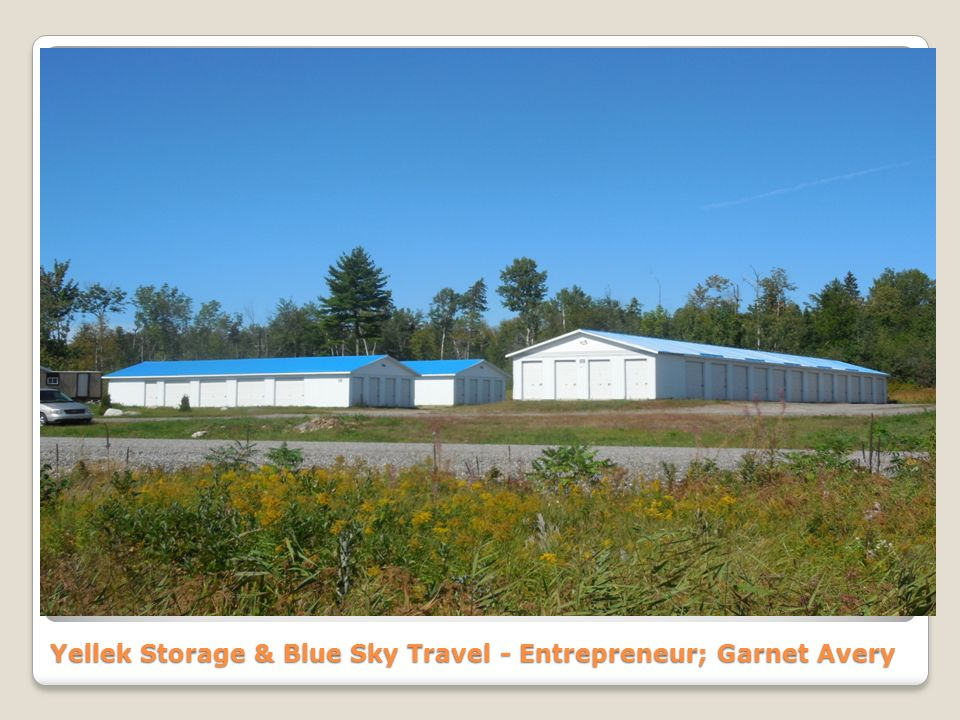 Yellek Storage & Blue Sky Travel - Entrepreneur; Garnet Avery