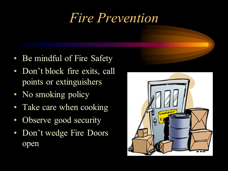 Fire Prevention Be mindful of Fire Safety