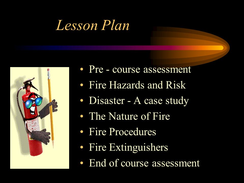 Lesson Plan Pre - course assessment Fire Hazards and Risk