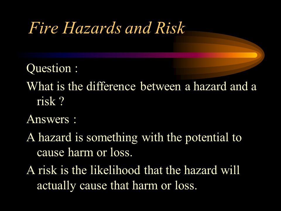 Fire Hazards and Risk Question :