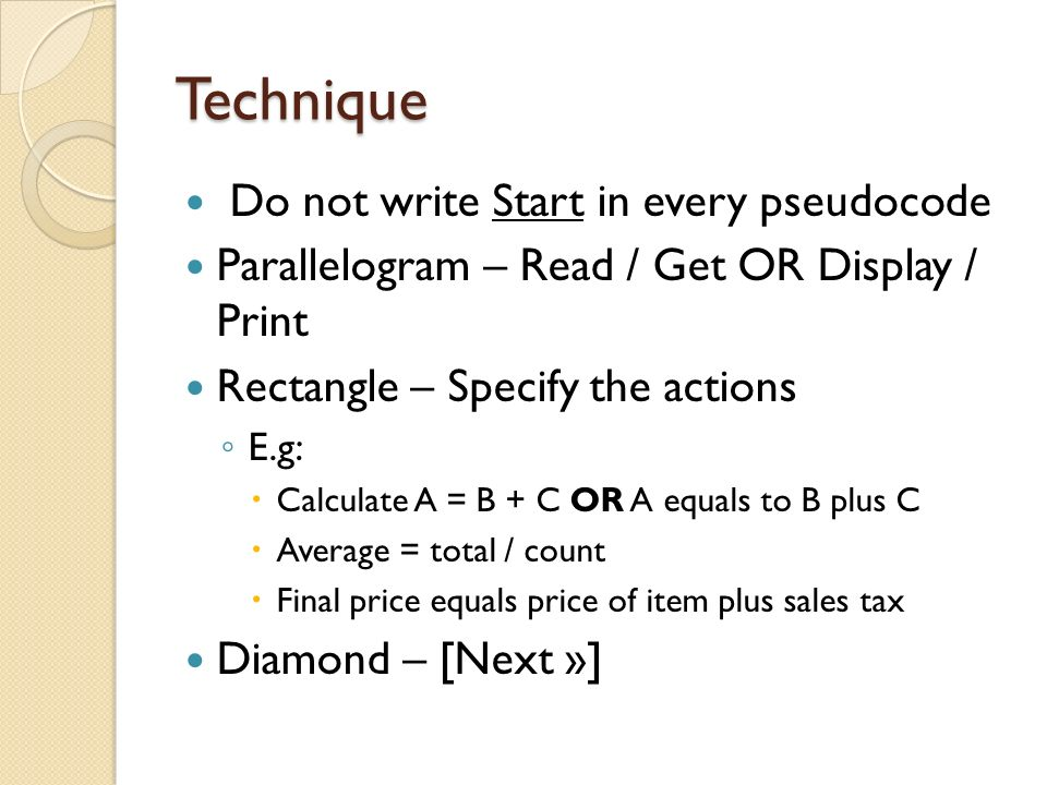 Technique Do not write Start in every pseudocode