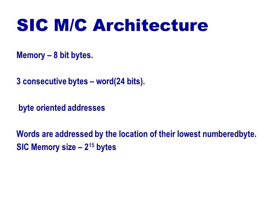 SIC M/C Architecture