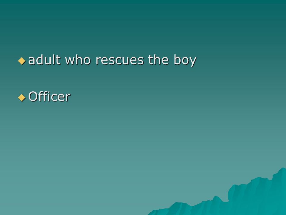 adult who rescues the boy
