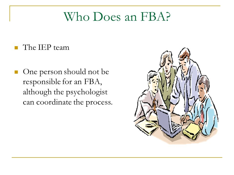 Who Does an FBA The IEP team