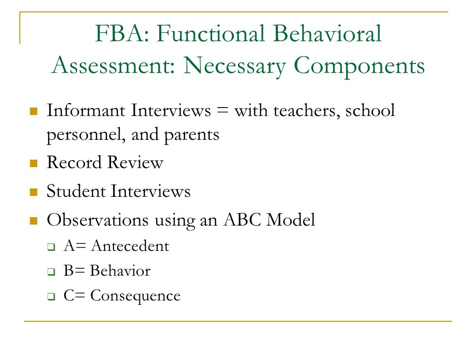 FBA: Functional Behavioral Assessment: Necessary Components
