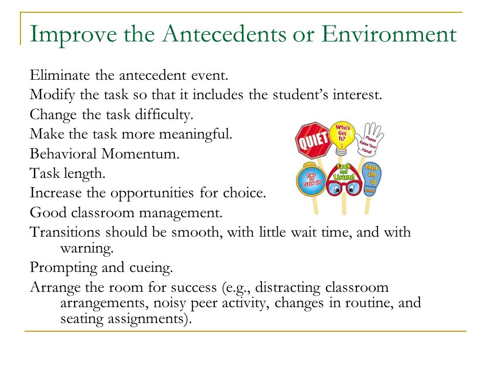 Improve the Antecedents or Environment