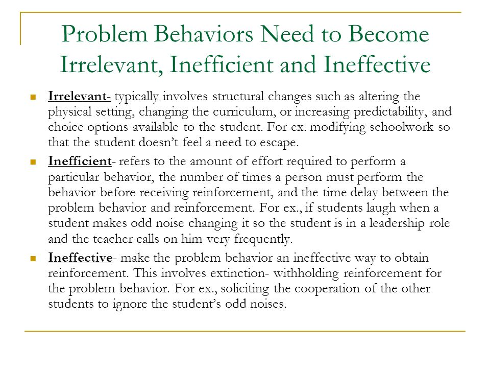 Problem Behaviors Need to Become Irrelevant, Inefficient and Ineffective