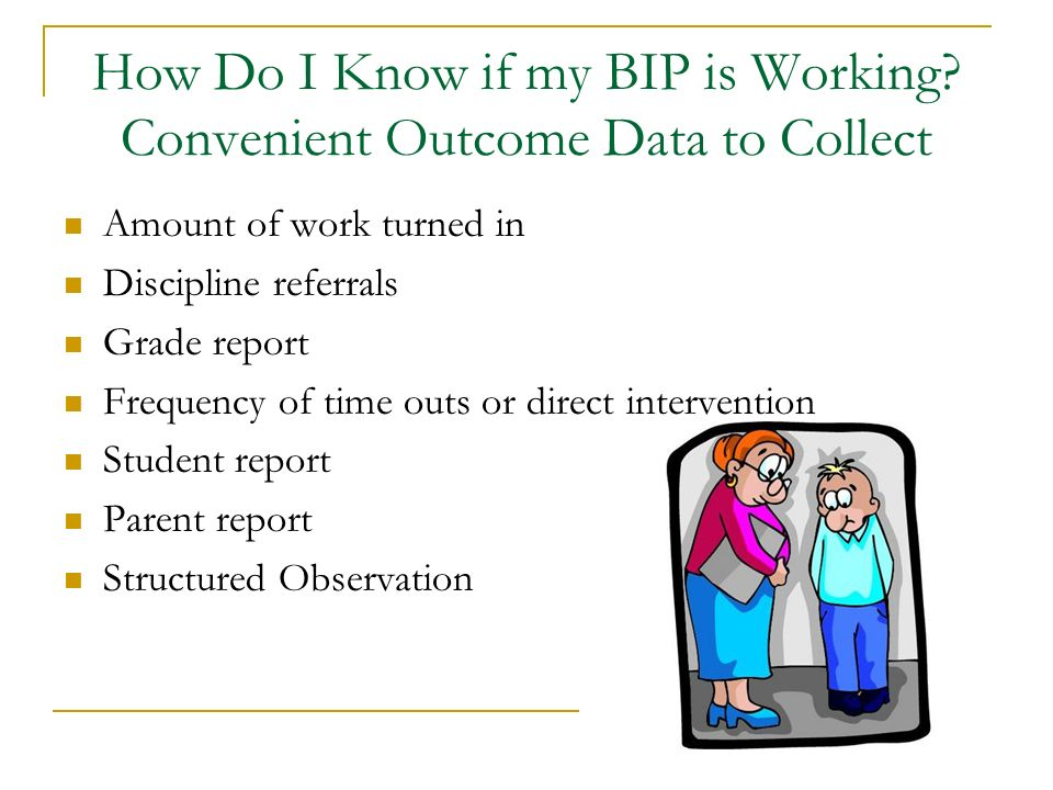 How Do I Know if my BIP is Working Convenient Outcome Data to Collect