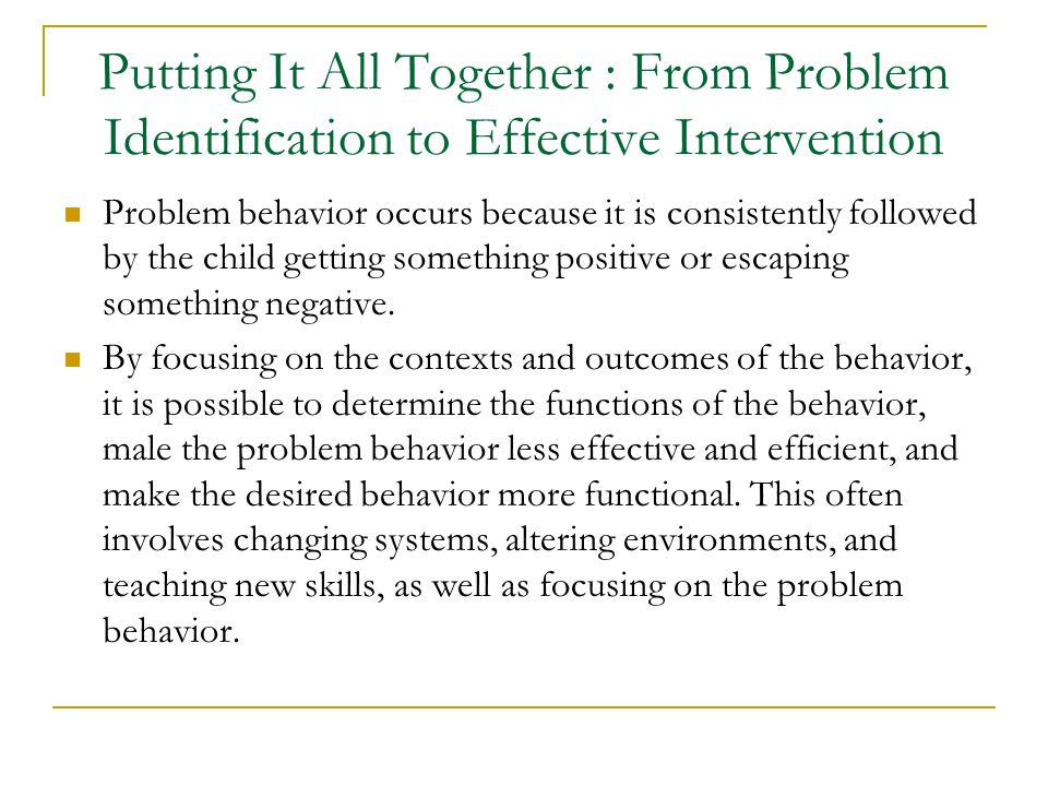 Putting It All Together : From Problem Identification to Effective Intervention