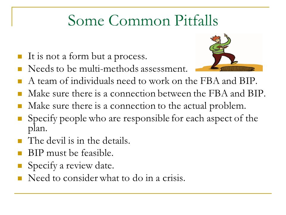 Some Common Pitfalls It is not a form but a process.