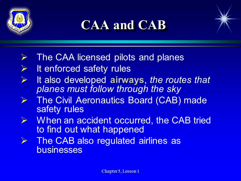 CAA and CAB The CAA licensed pilots and planes