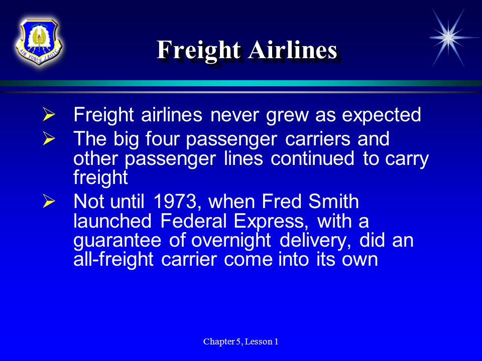 Freight Airlines Freight airlines never grew as expected