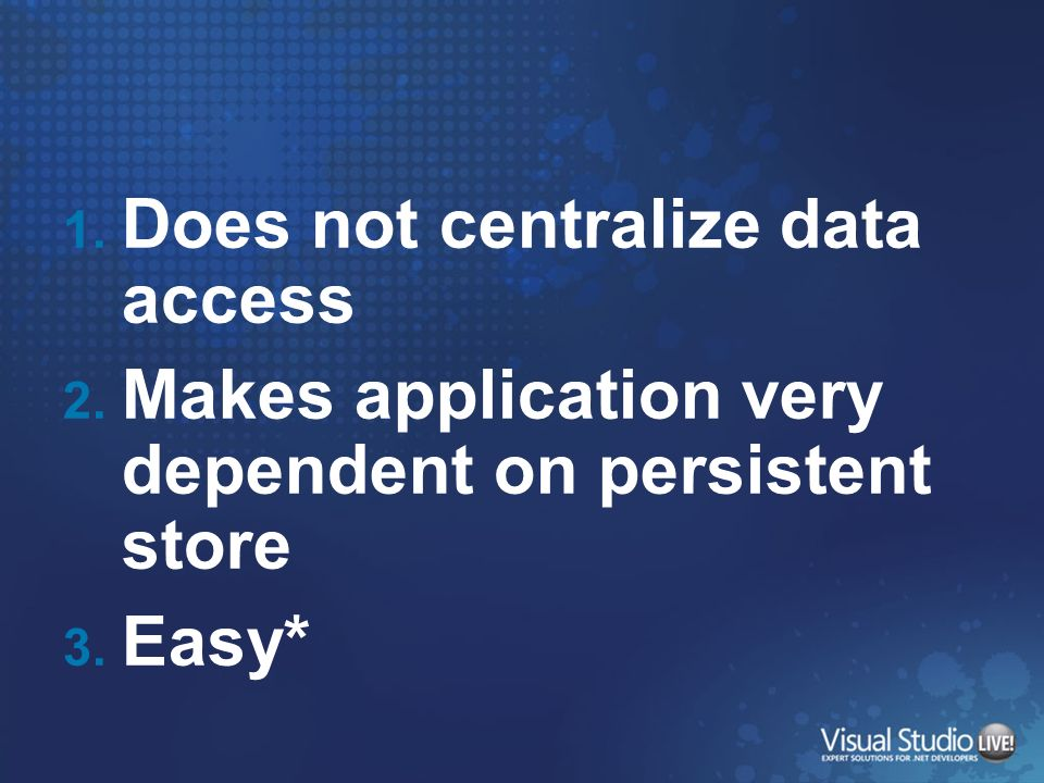 Does not centralize data access