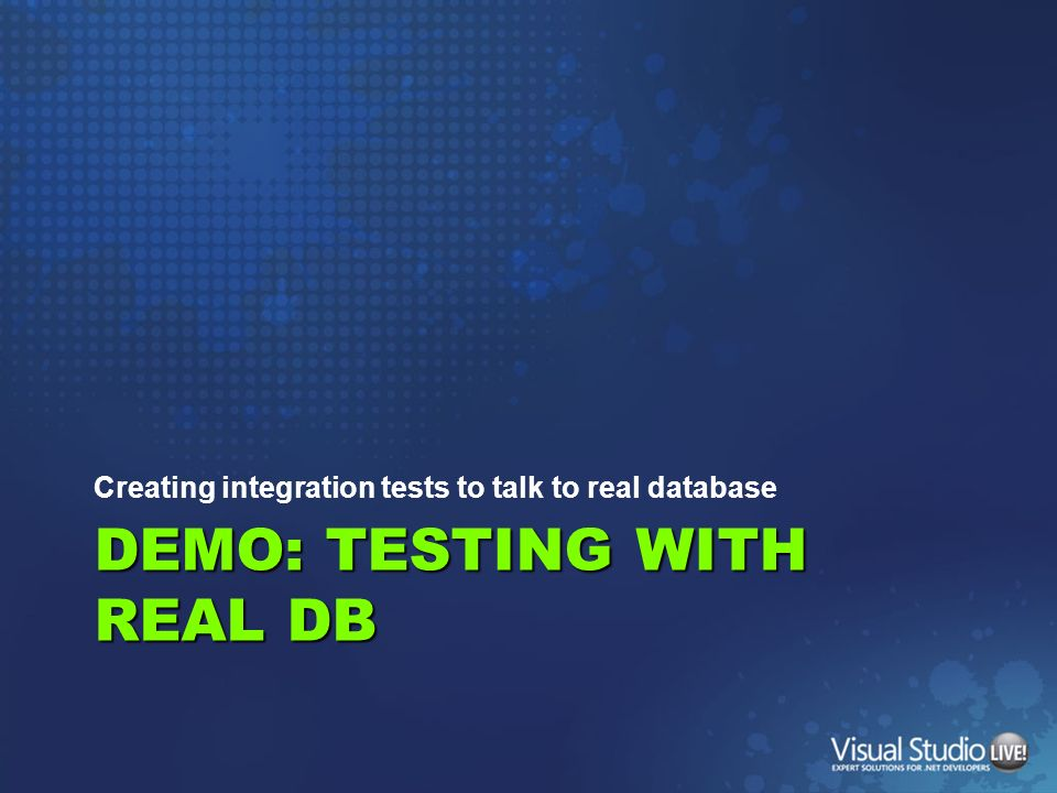 DEMO: TESTinG with real DB