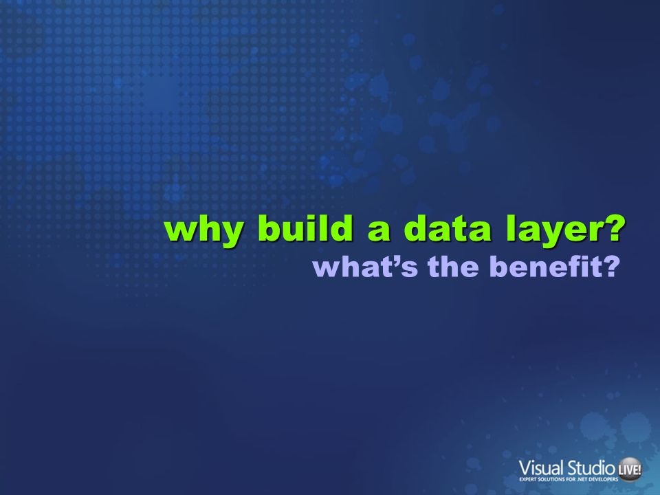 why build a data layer what's the benefit
