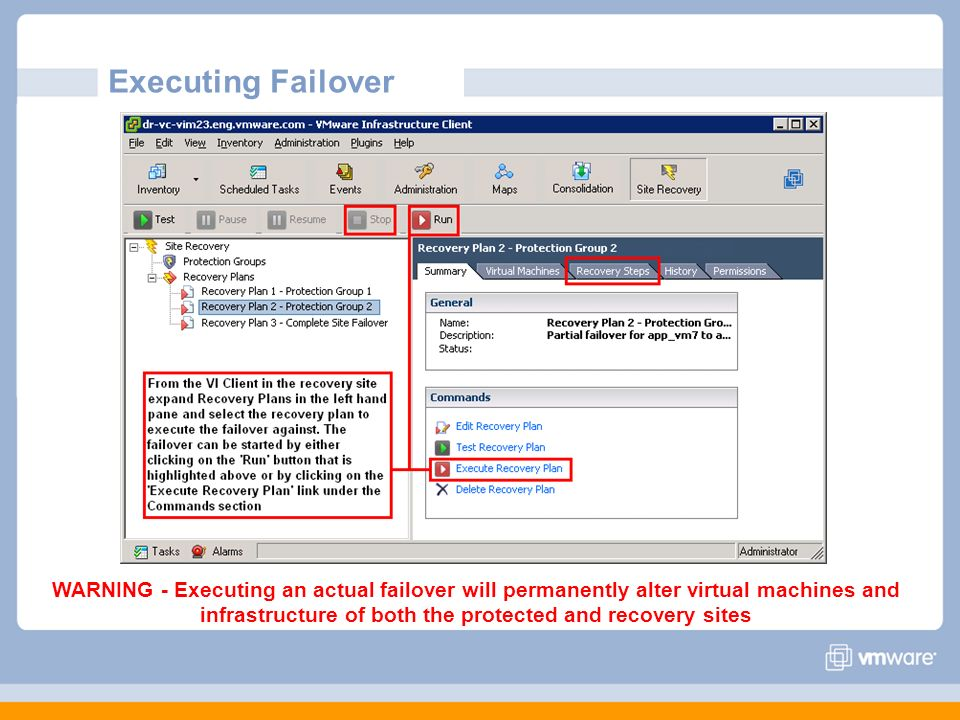 Executing Failover SRM enables you to 'Run' a recovery plan which will result in the actual failover of virtual machines from the protected site.