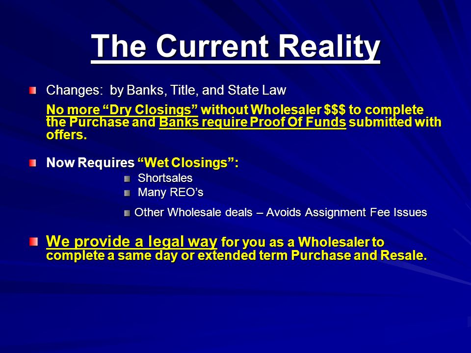 The Current Reality Changes: by Banks, Title, and State Law.