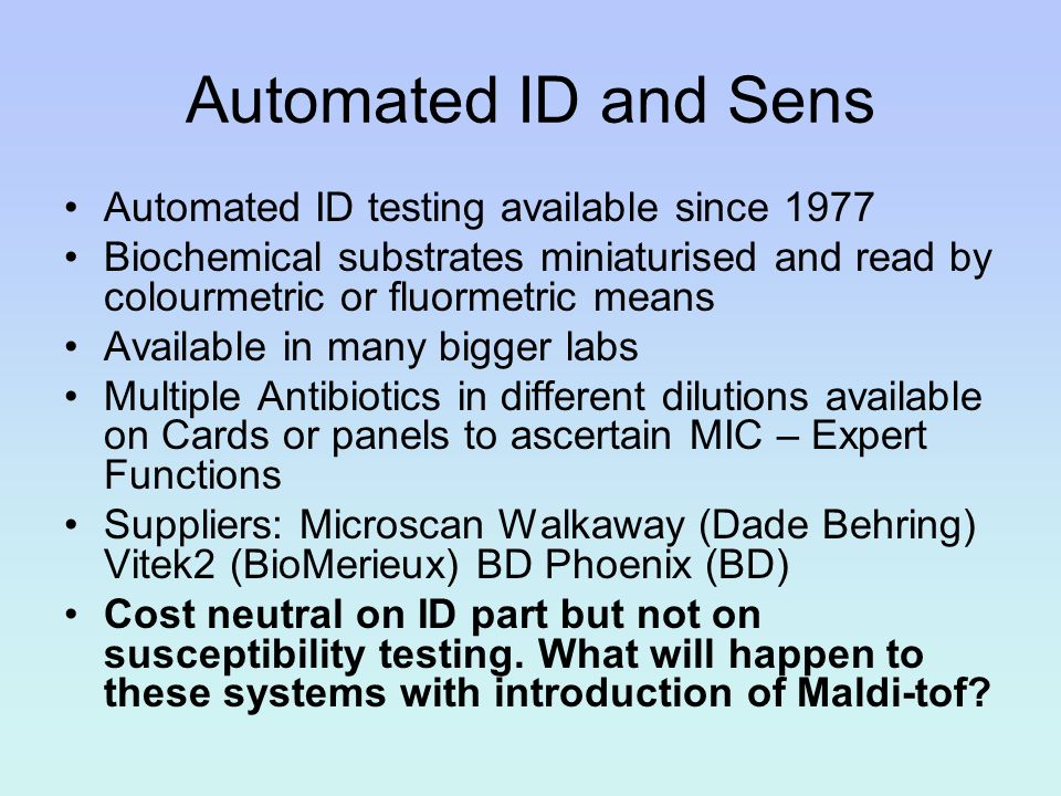 Automated ID and Sens Automated ID testing available since 1977
