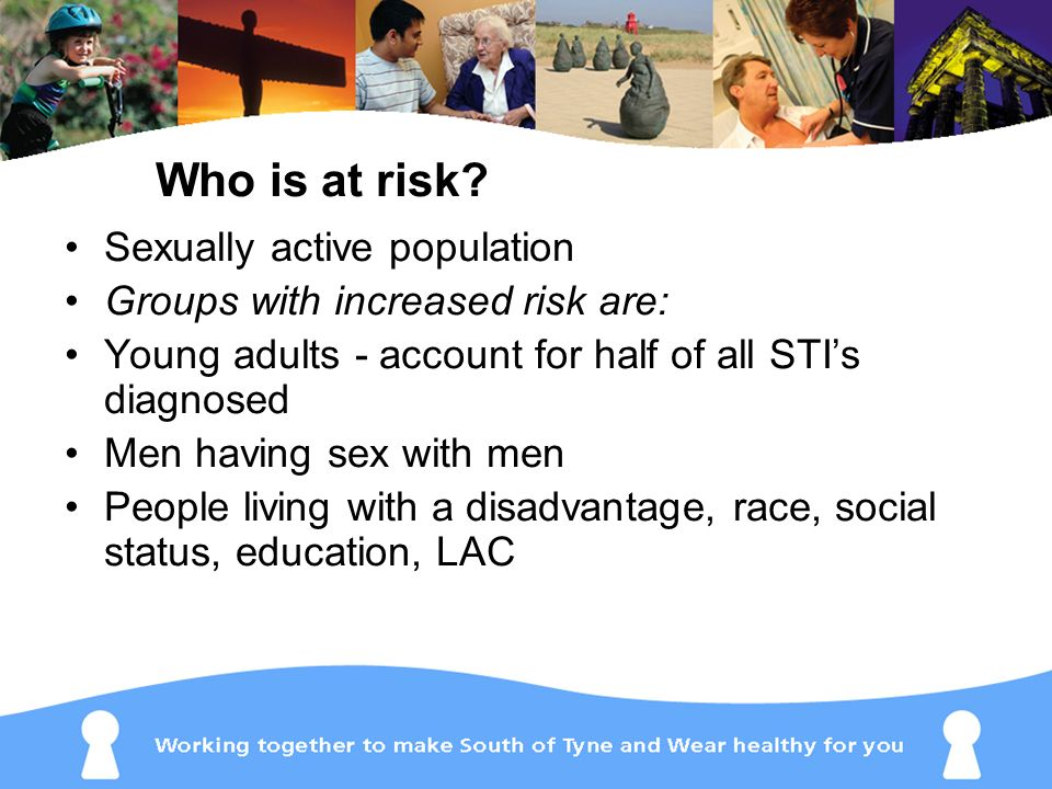 Who is at risk Sexually active population