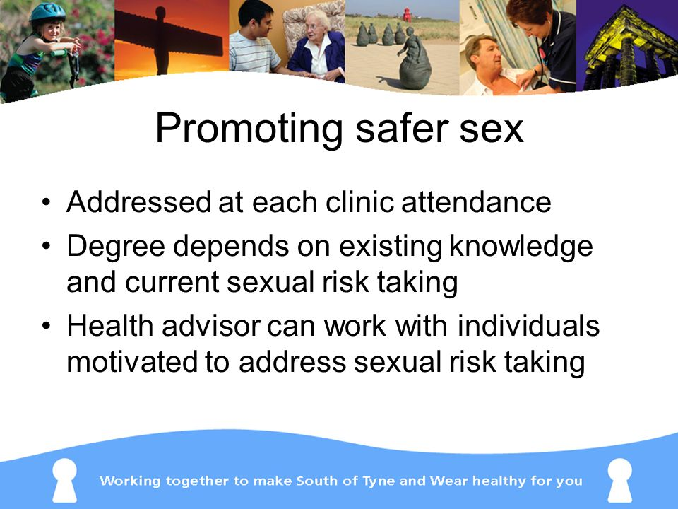 Promoting safer sex Addressed at each clinic attendance