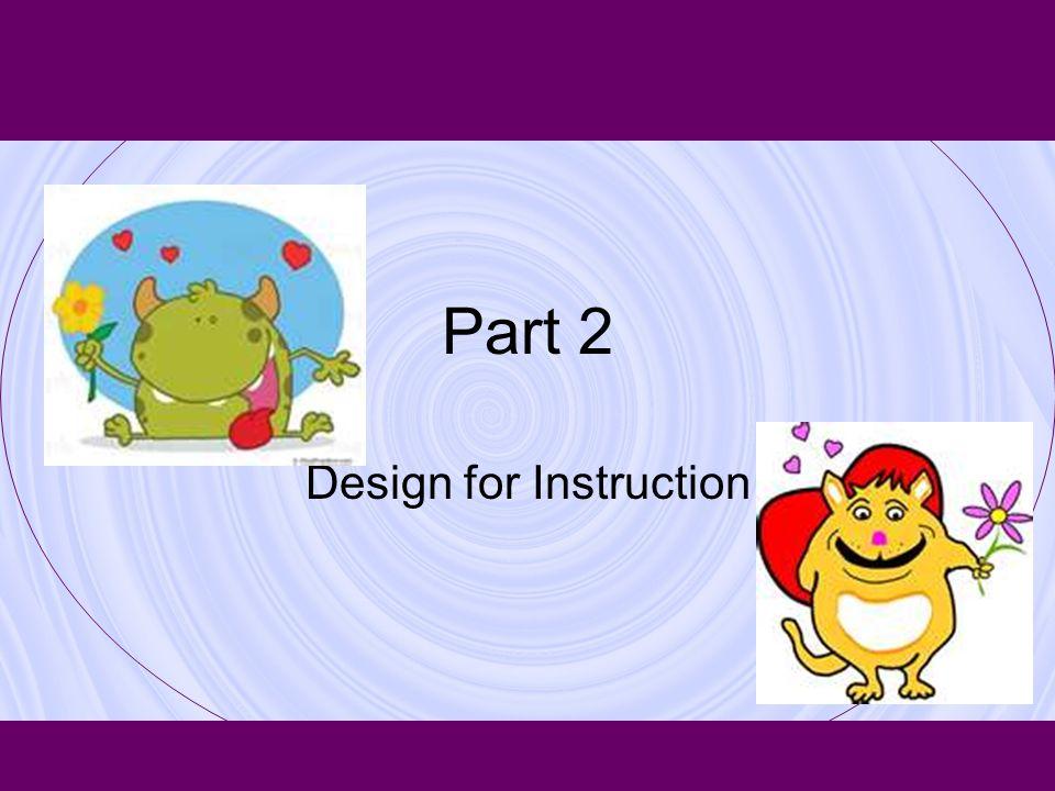 Design for Instruction