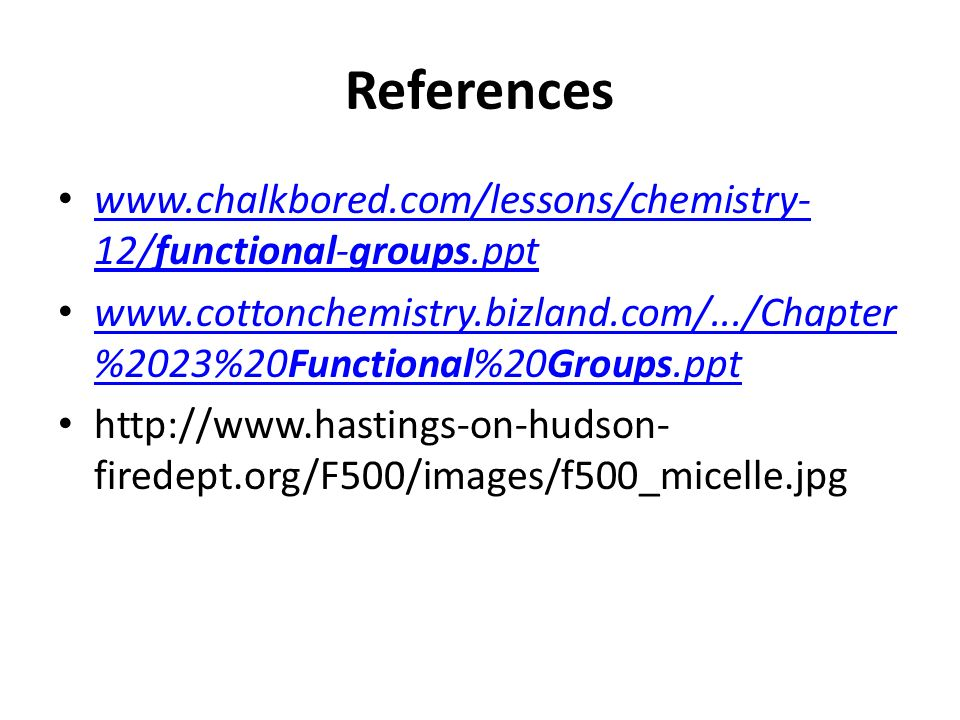 References www.chalkbored.com/lessons/chemistry-12/functional-groups.ppt. www.cottonchemistry.bizland.com/.../Chapter%2023%20Functional%20Groups.ppt.