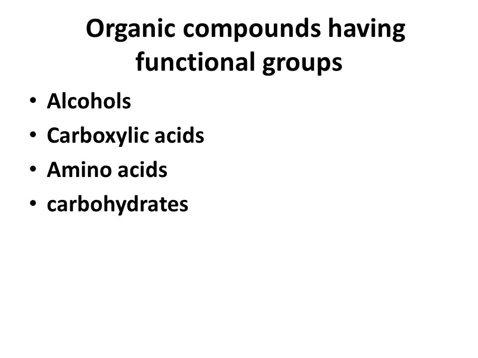 Organic compounds having functional groups