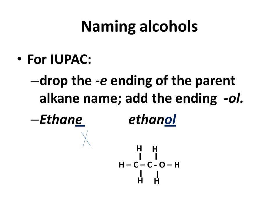 Naming alcohols For IUPAC: