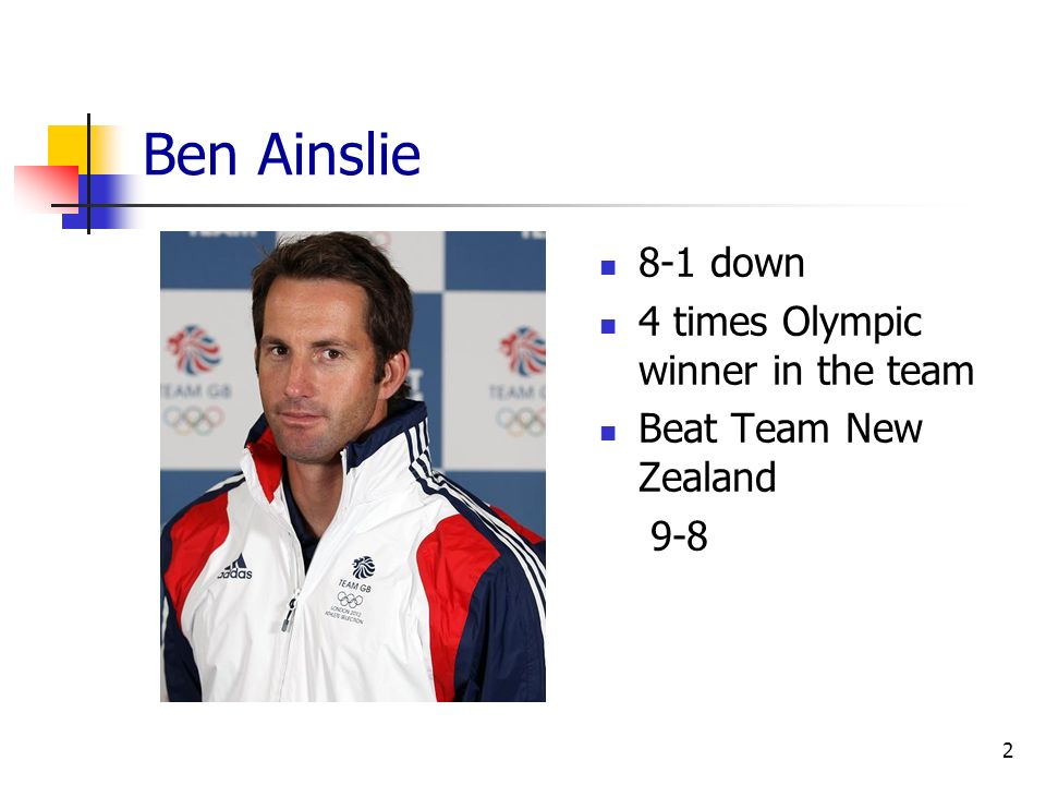 Ben Ainslie 8-1 down 4 times Olympic winner in the team