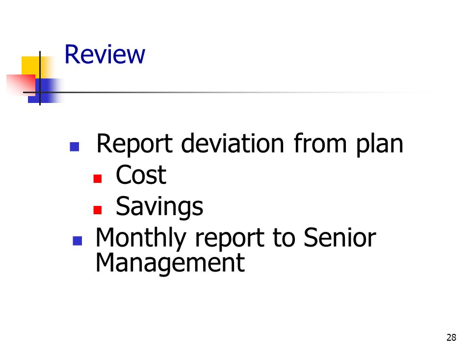 Review Report deviation from plan Cost Savings Monthly report to Senior Management