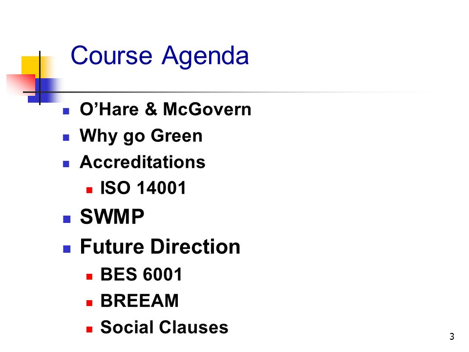 Course Agenda SWMP Future Direction O'Hare & McGovern Why go Green