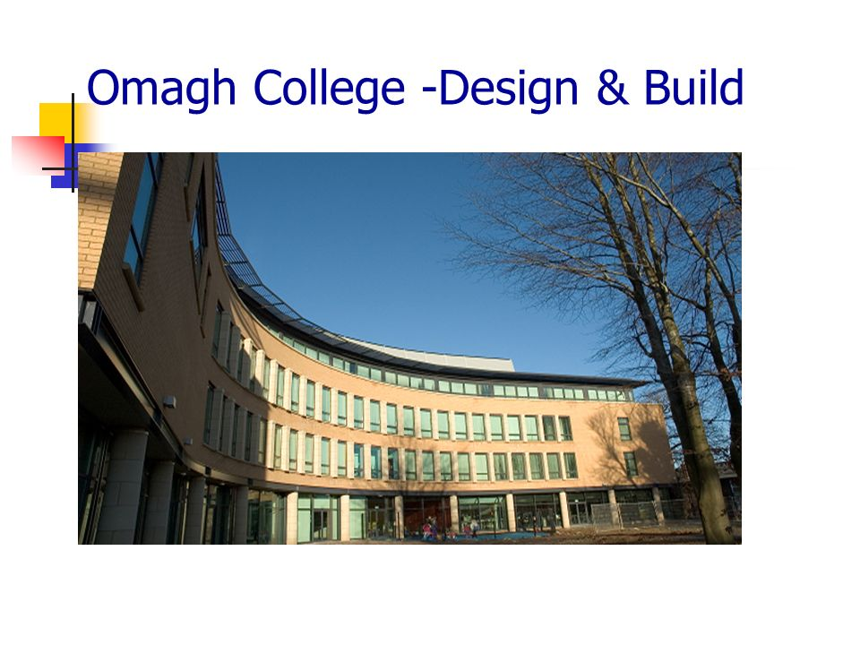 Omagh College -Design & Build