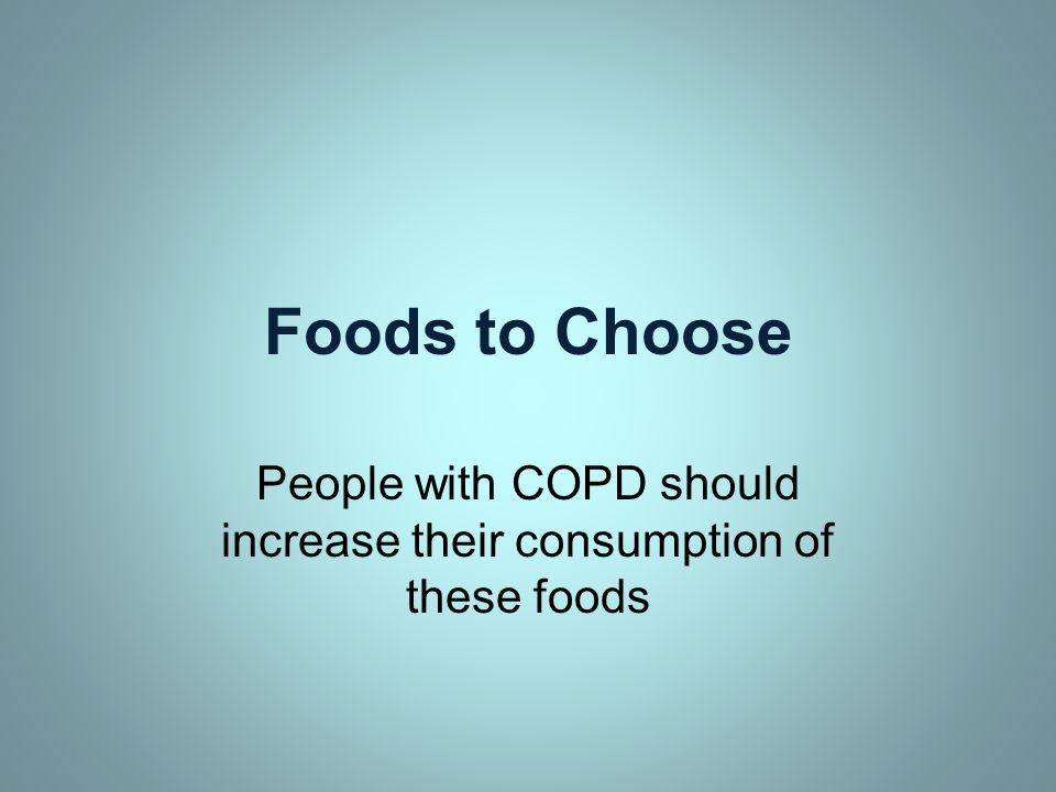 People with COPD should increase their consumption of these foods