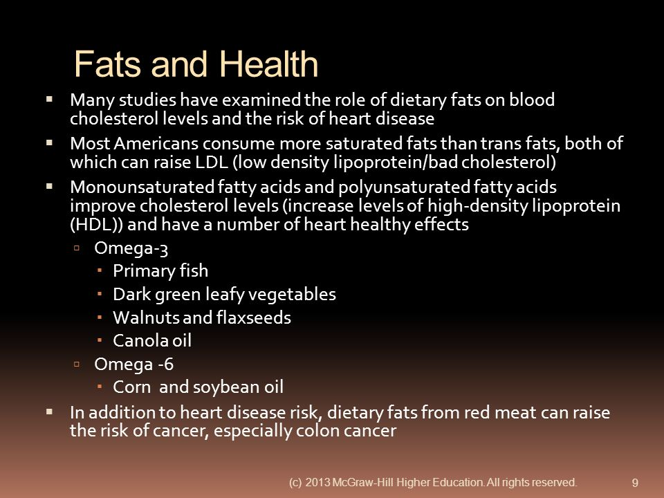 Fats and Health Many studies have examined the role of dietary fats on blood cholesterol levels and the risk of heart disease.