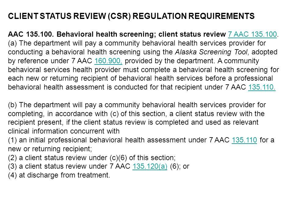 CLIENT STATUS REVIEW (CSR) REGULATION REQUIREMENTS