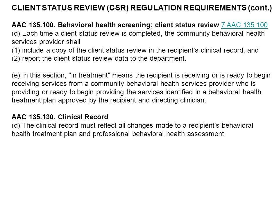 CLIENT STATUS REVIEW (CSR) REGULATION REQUIREMENTS (cont.)