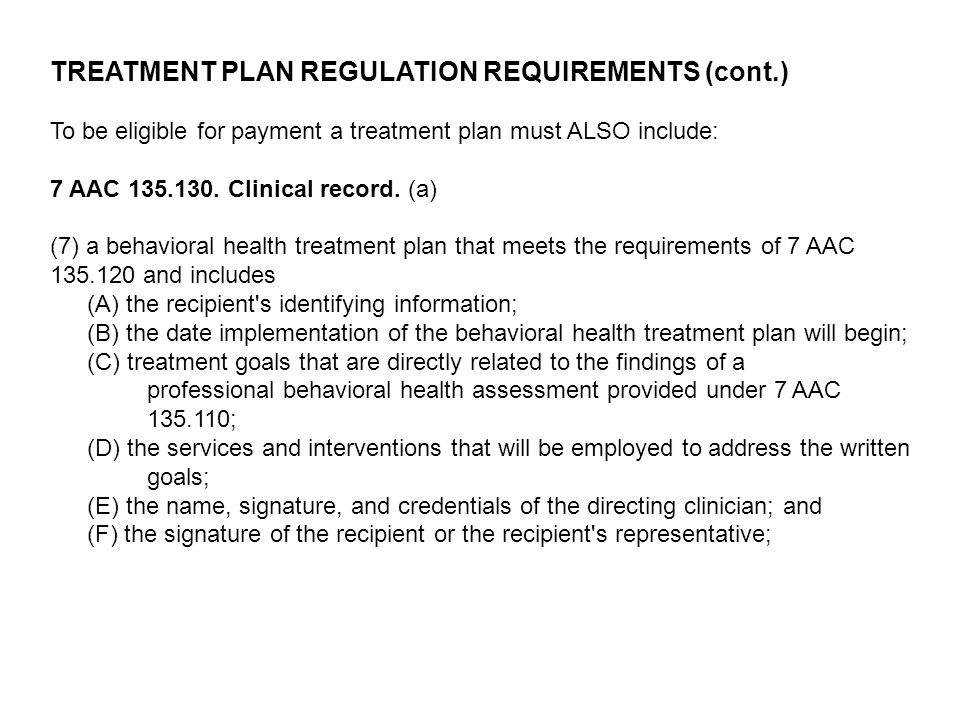 TREATMENT PLAN REGULATION REQUIREMENTS (cont.)