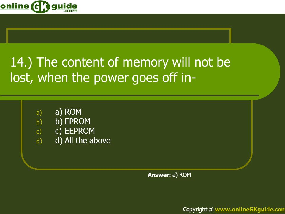 a) ROM b) EPROM c) EEPROM d) All the above