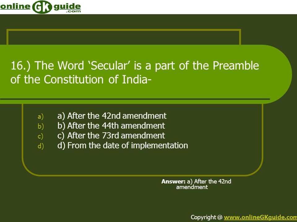 16.) The Word 'Secular' is a part of the Preamble of the Constitution of India-